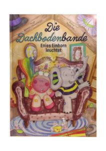 Kinderbuch Die Dachbodenbande, Enies Einhorn leuchtet. Unsere beliebte Kinderbuch-Serie begeistert Groß und Klein
